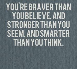 Youre-braver-than-you-believe-and
