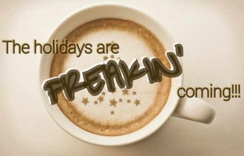 holidays are coming - coffee